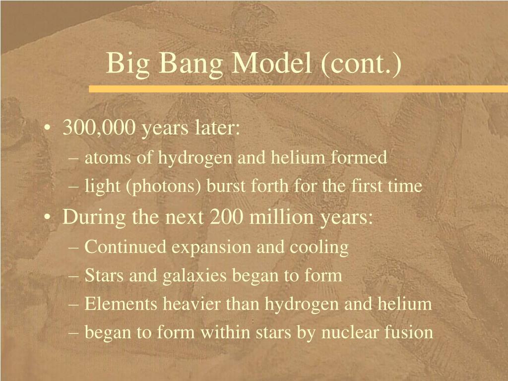 Big Bang Model (cont.)