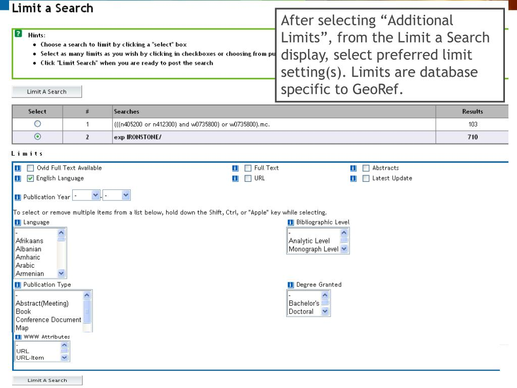 "After selecting ""Additional Limits"", from the Limit a Search display, select preferred limit setting(s). Limits are database specific to GeoRef."