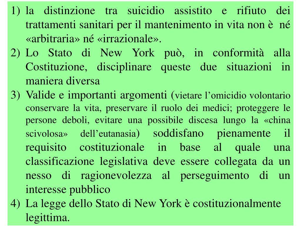 la distinzione tra suicidio assistito e rifiuto dei trattamenti sanitari per il mantenimento in vita non è  né «arbitraria» né «irrazionale».
