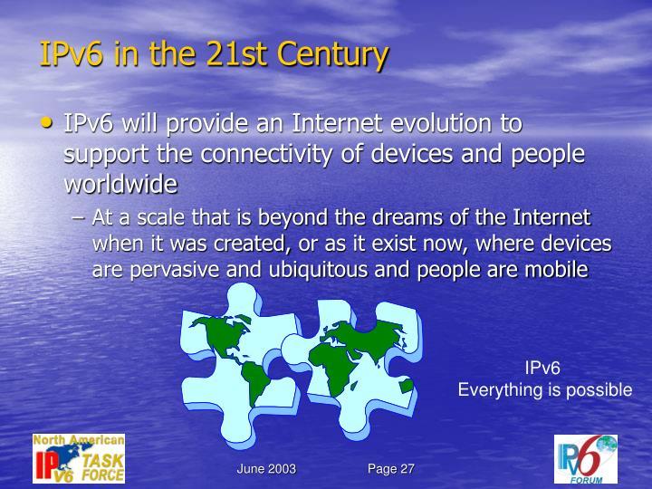 IPv6 in the 21st Century