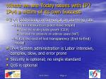where we are today issues with ip ipv4 a victim of its own success