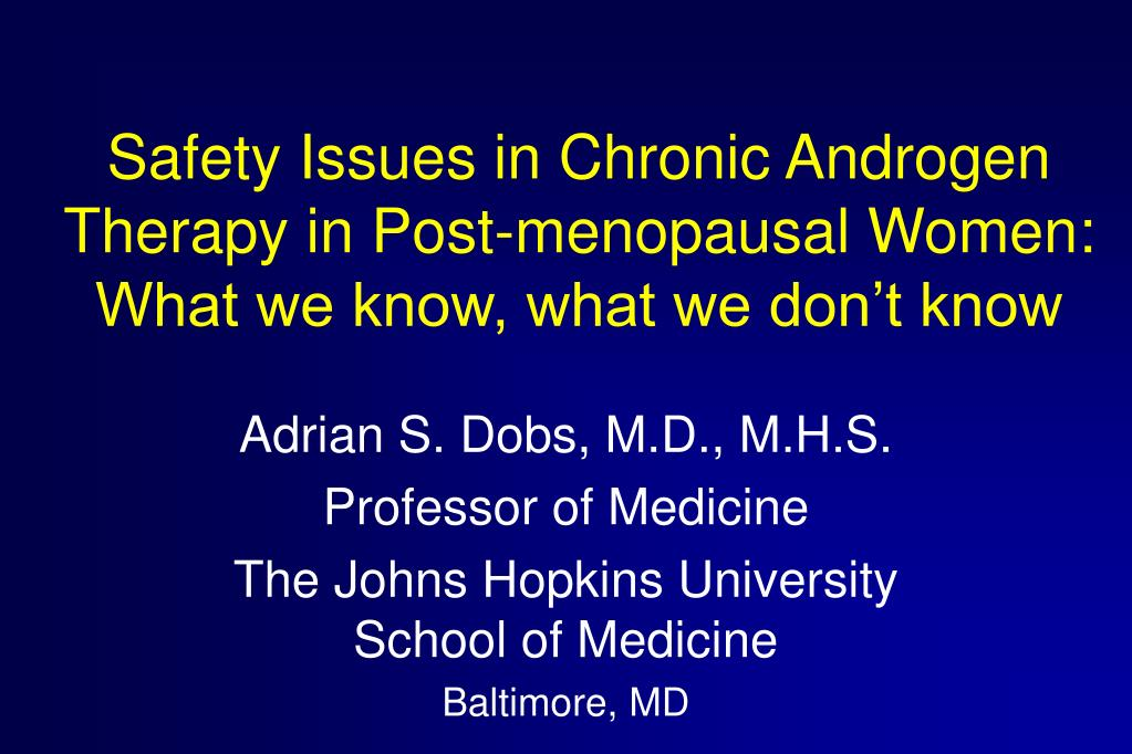 Safety Issues in Chronic Androgen Therapy in Post-menopausal Women: