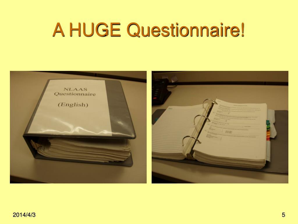 A HUGE Questionnaire!
