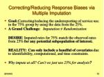 correcting reducing response biases via multiple imputation