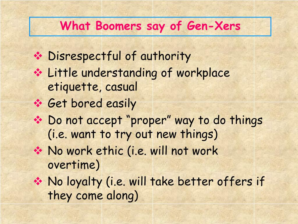 What Boomers say of Gen-Xers