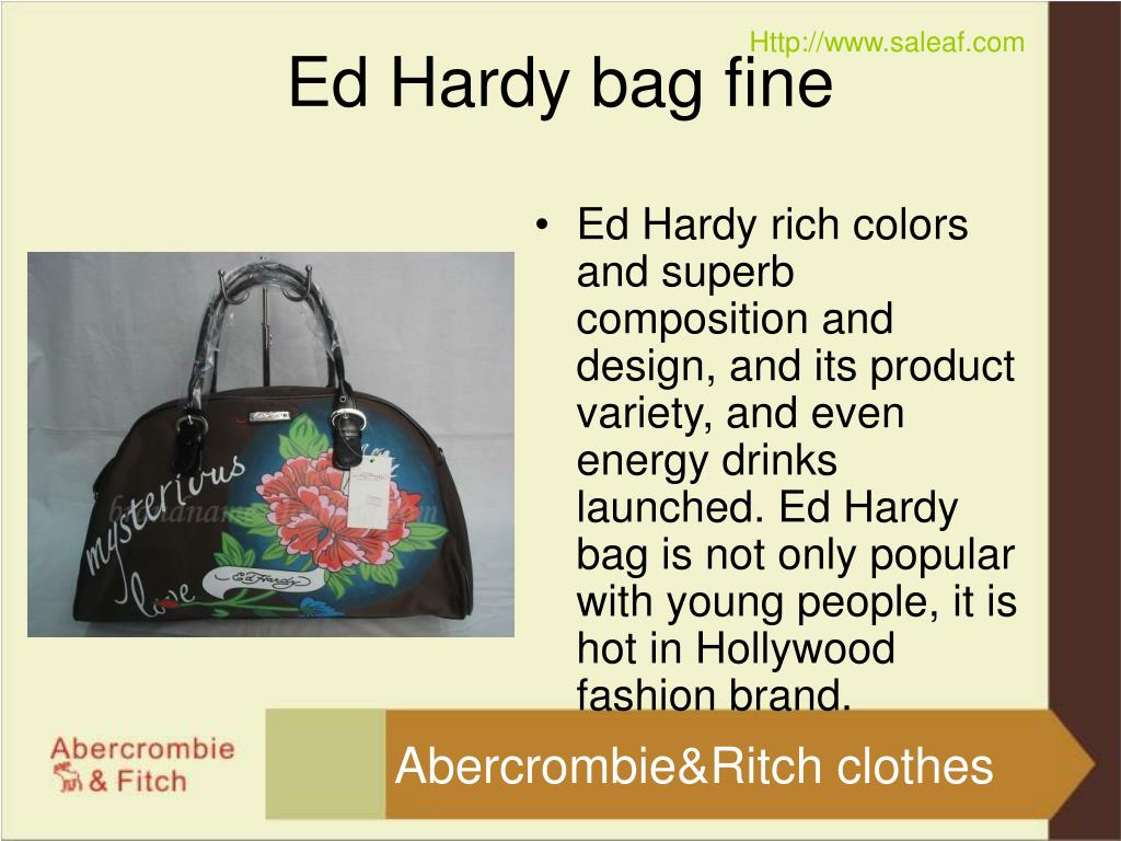 Ed Hardy rich colors and superb composition and design, and its product variety, and even energy drinks launched. Ed Hardy bag is not only popular with young people, it is hot in Hollywood fashion brand.