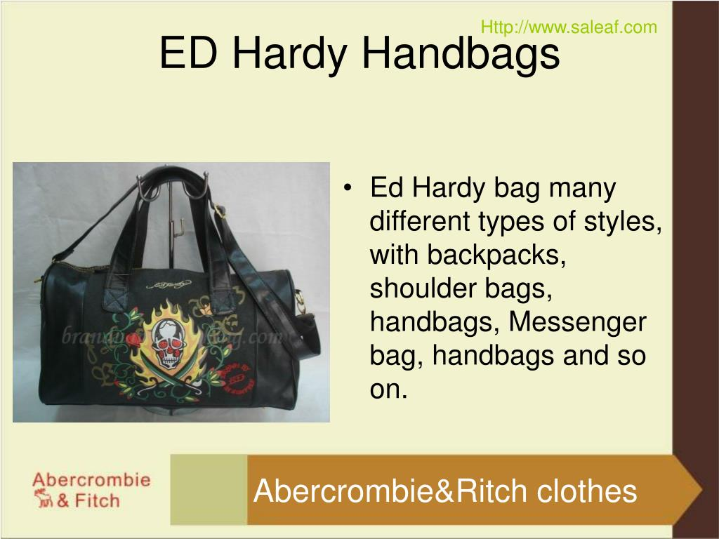 Ed Hardy bag many different types of styles, with backpacks, shoulder bags, handbags, Messenger bag, handbags and so on.