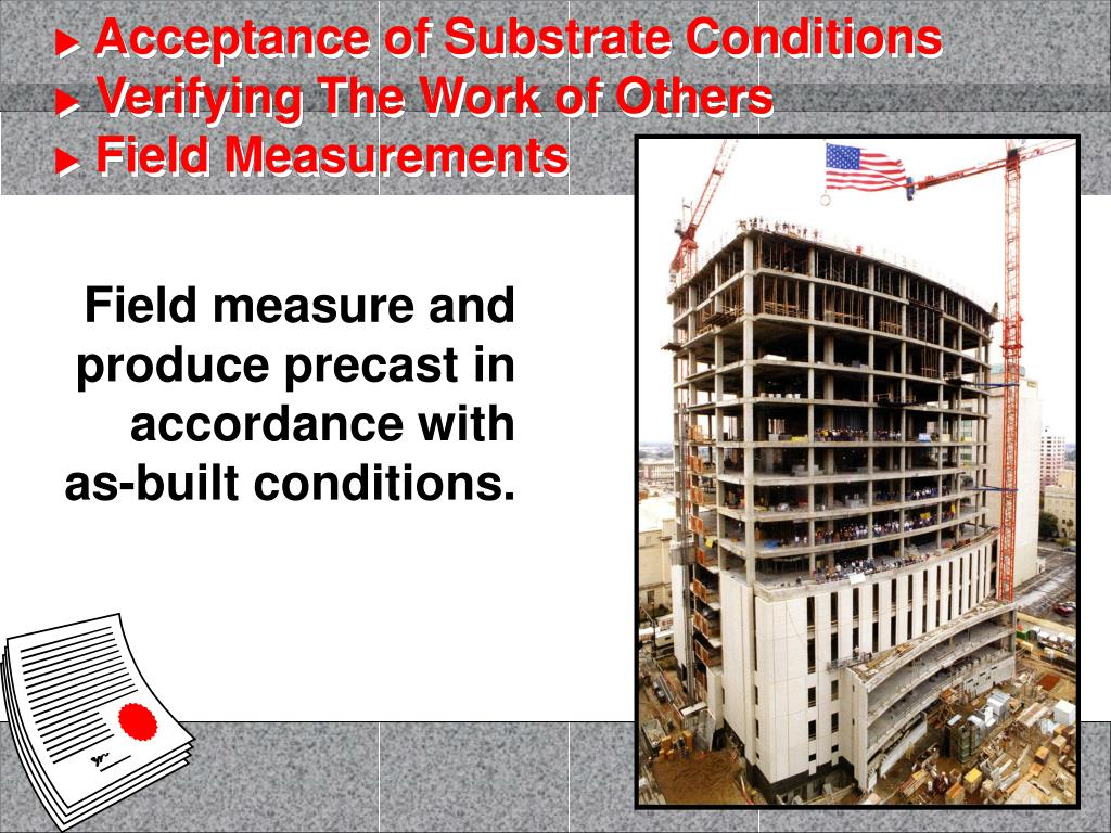 Field measure and produce precast in accordance with
