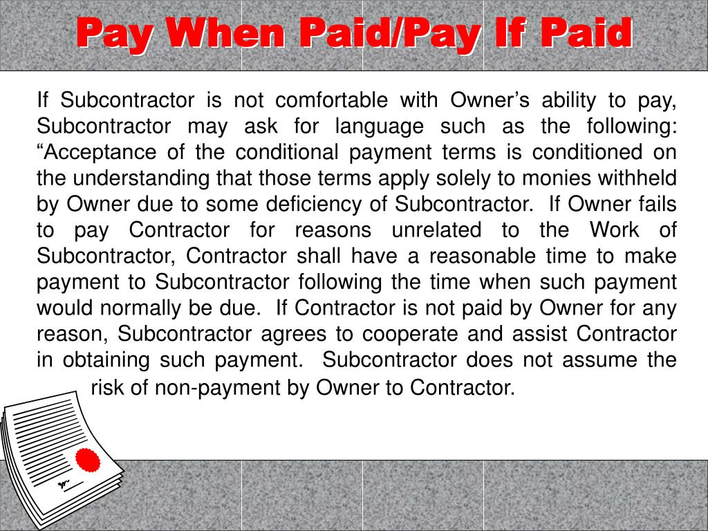 Pay When Paid/Pay If Paid