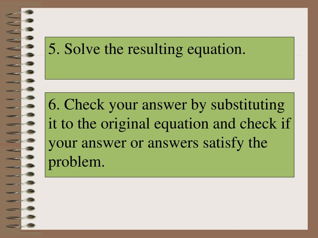 5. Solve the resulting equation.