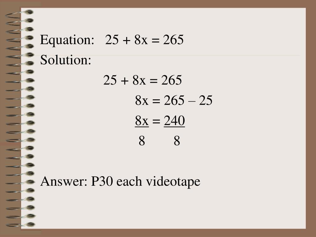Equation:   25 + 8x = 265