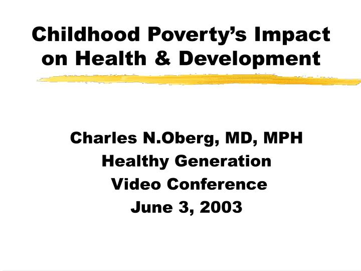 Childhood poverty s impact on health development l.jpg