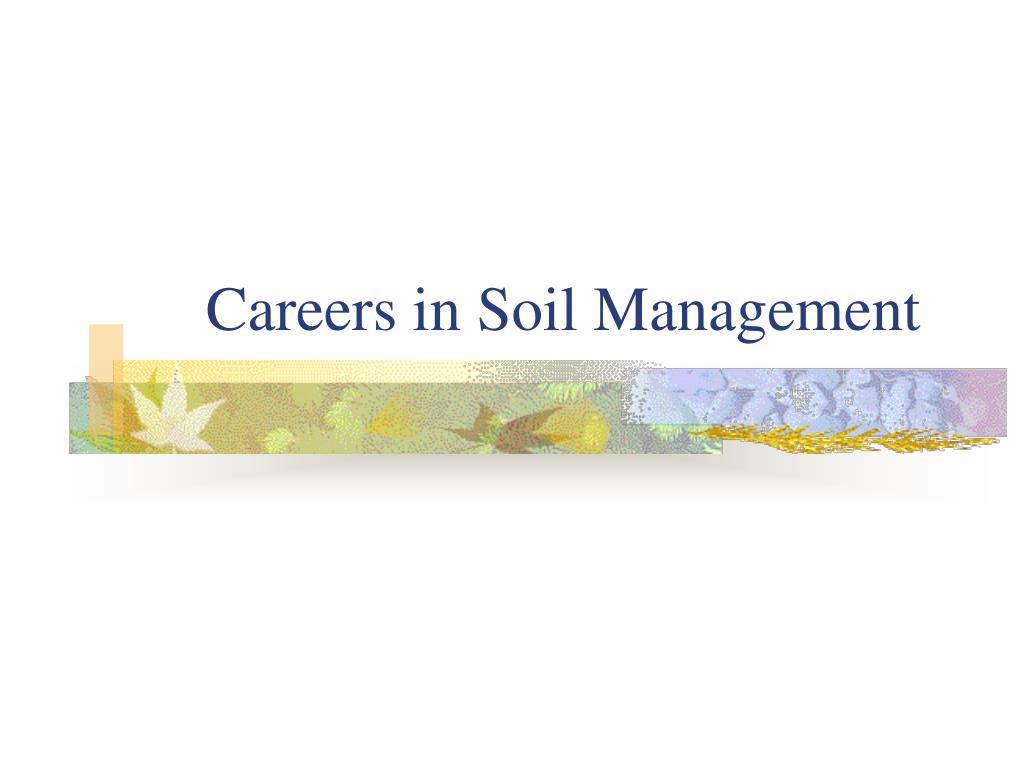 Careers in Soil Management