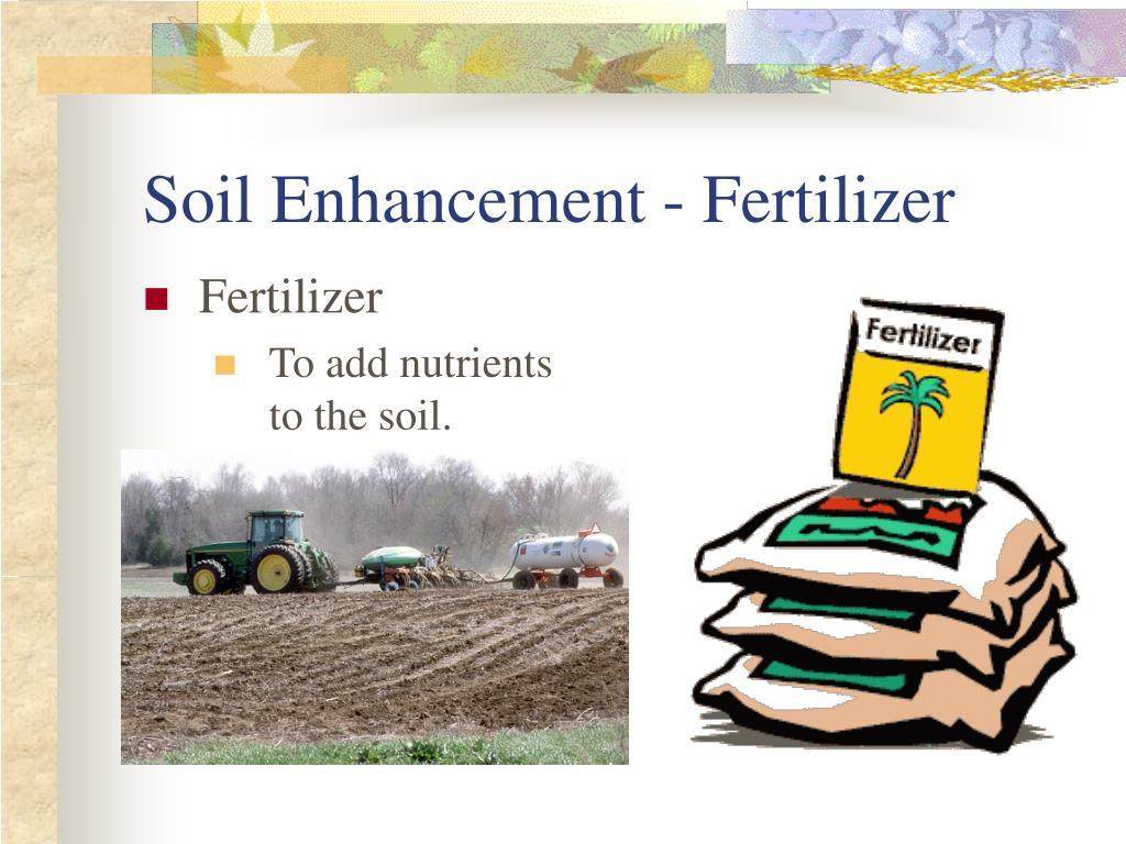 Soil Enhancement - Fertilizer