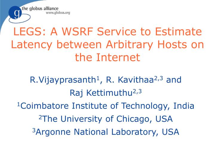 LEGS: A WSRF Service to Estimate Latency between Arbitrary Hosts on the Internet