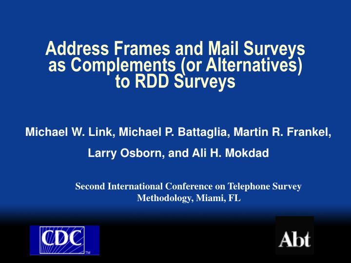 Address frames and mail surveys as complements or alternatives to rdd surveys