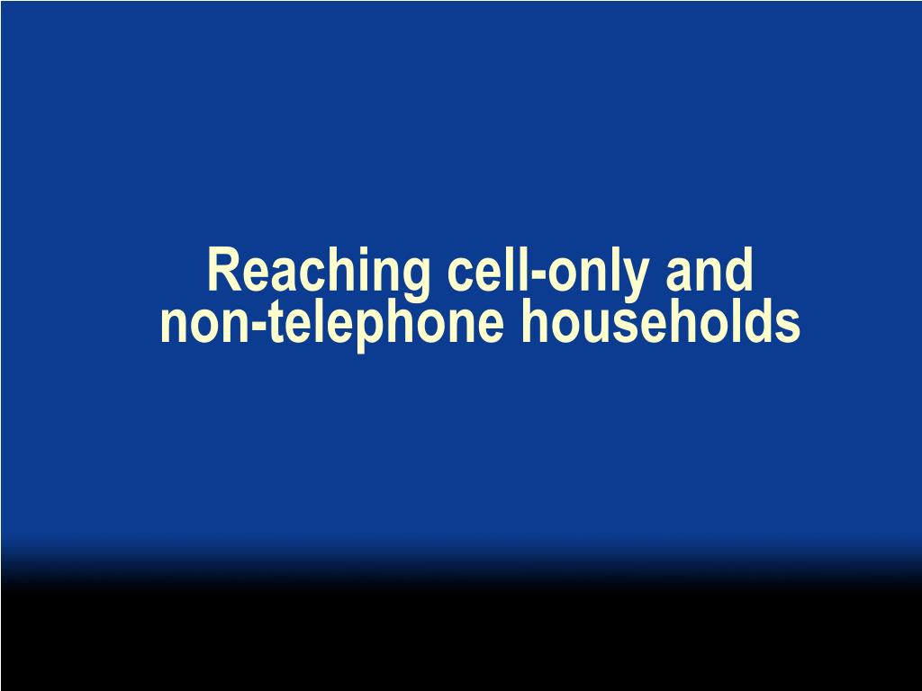 Reaching cell-only and
