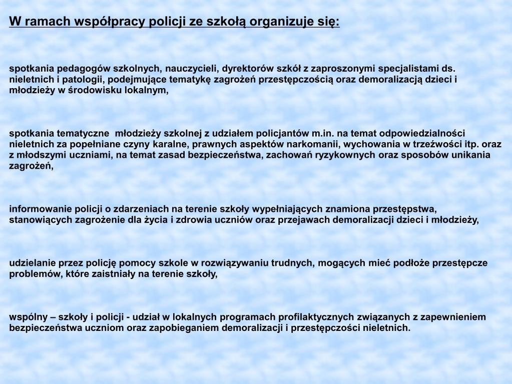 W ramach współpracy policji ze szkołą organizuje się: