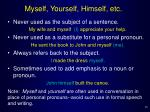 myself yourself himself etc
