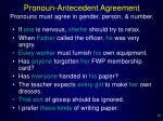 pronoun antecedent agreement pronouns must agree in gender person number