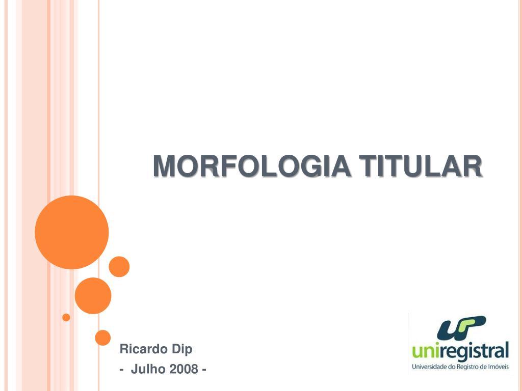 MORFOLOGIA TITULAR