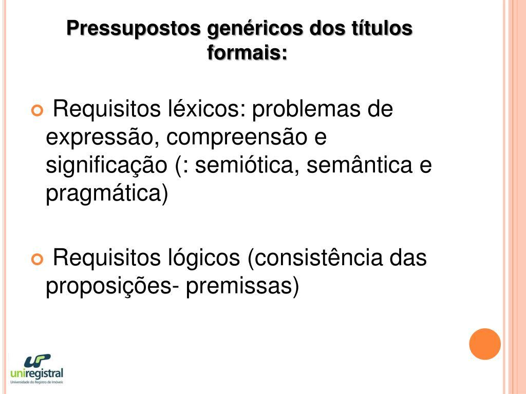 Pressupostos genéricos dos títulos formais: