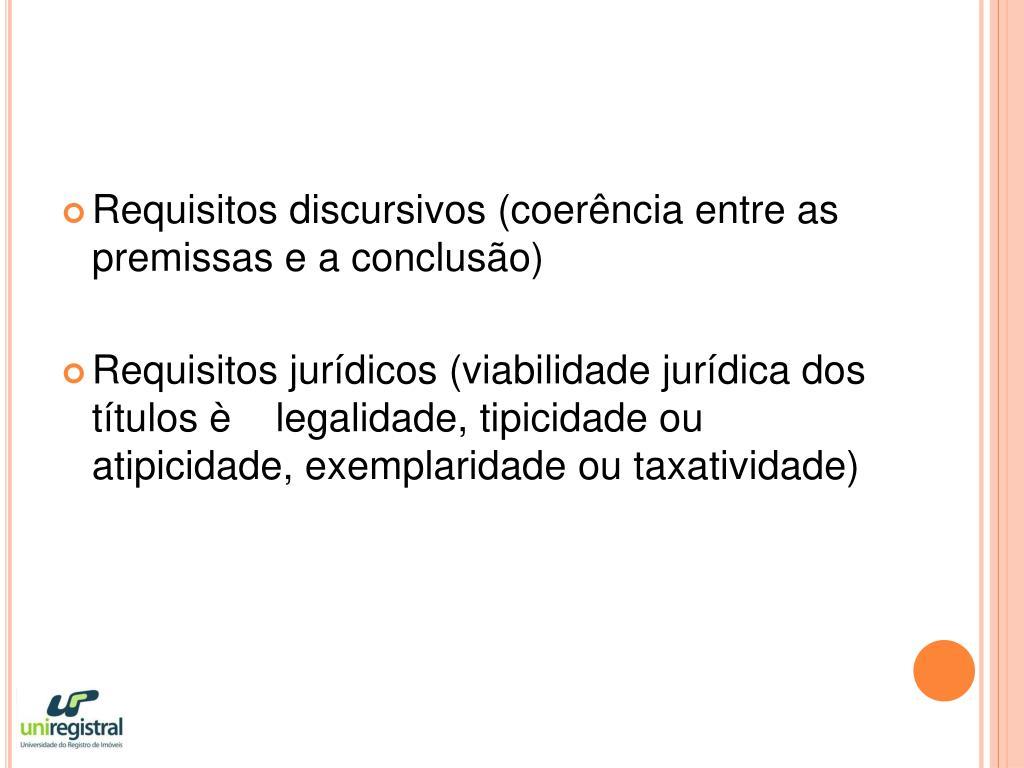 Requisitos discursivos (coerência entre as premissas e a conclusão)