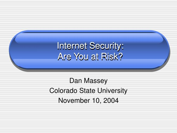 Internet security are you at risk