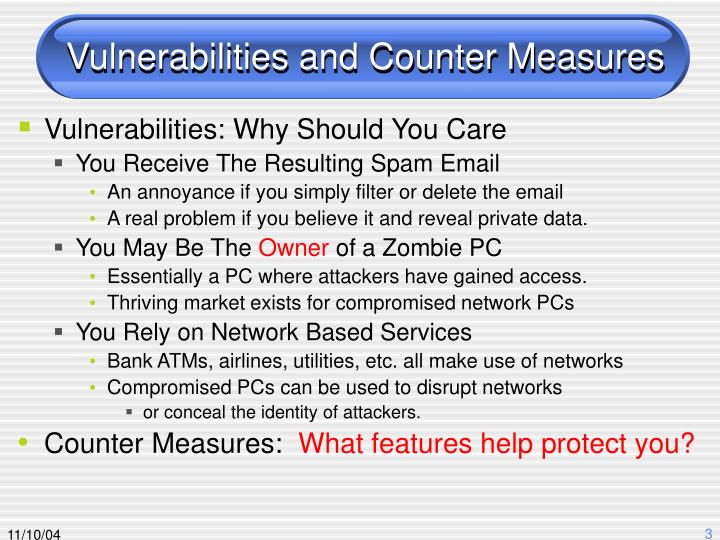 Vulnerabilities and counter measures