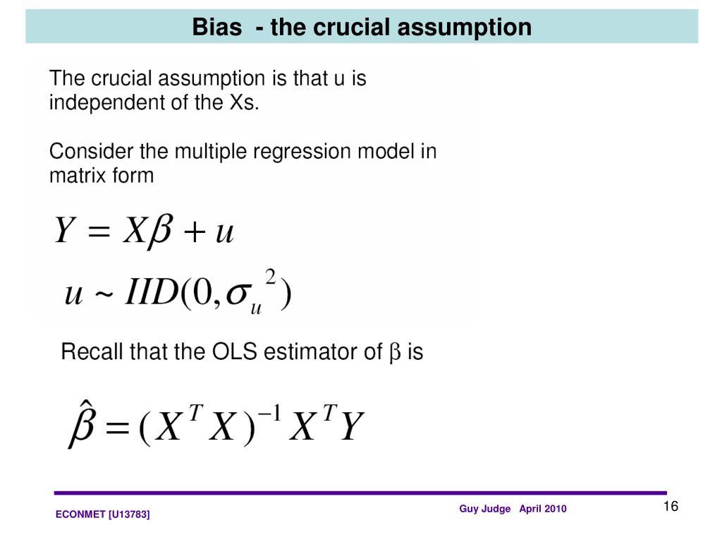 Bias  - the crucial assumption
