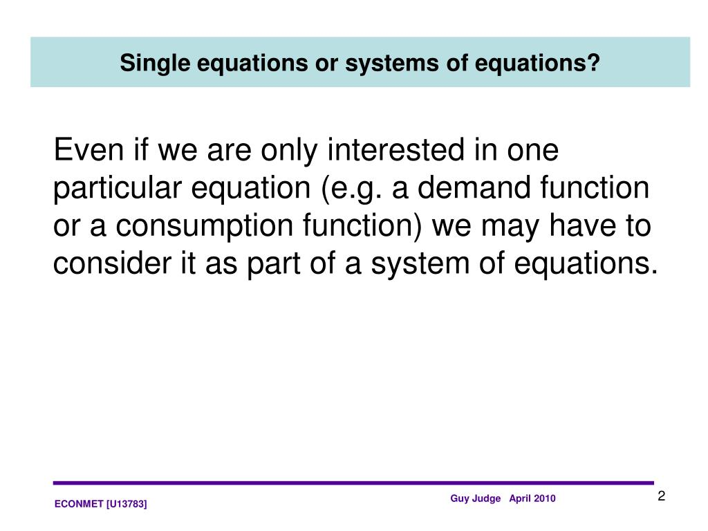 Single equations or systems of equations?