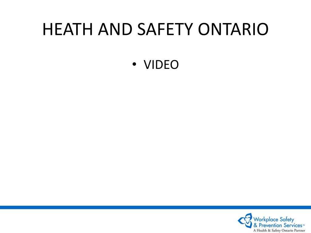HEATH AND SAFETY ONTARIO