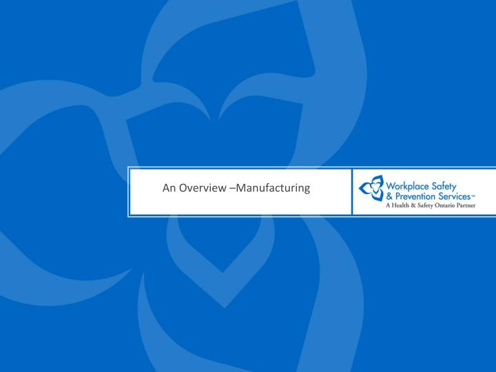 An Overview –Manufacturing