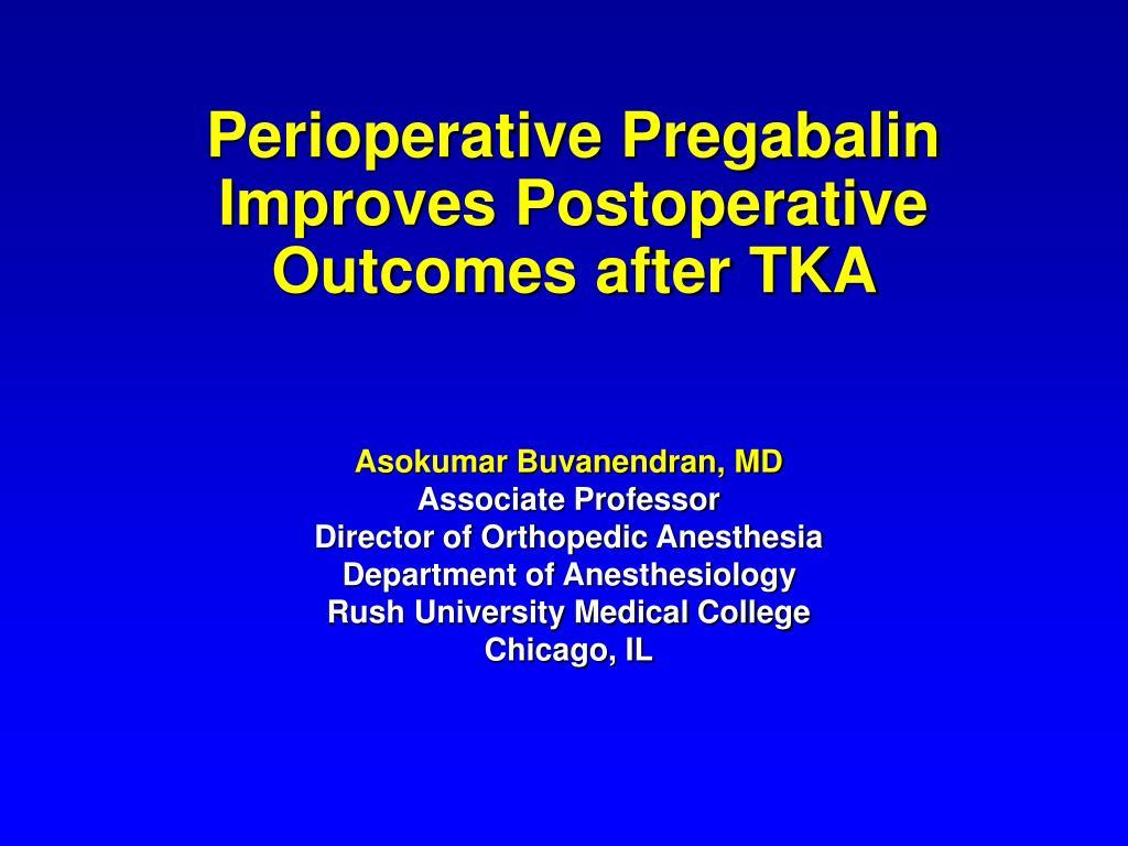 Perioperative Pregabalin Improves Postoperative Outcomes after TKA