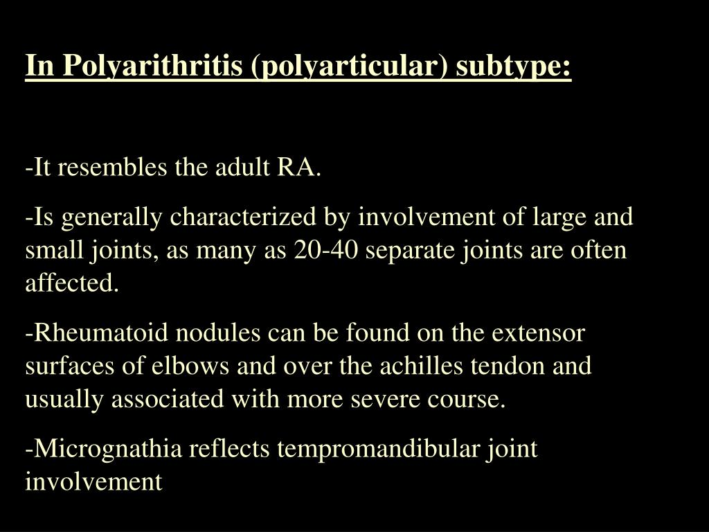 In Polyarithritis (polyarticular) subtype: