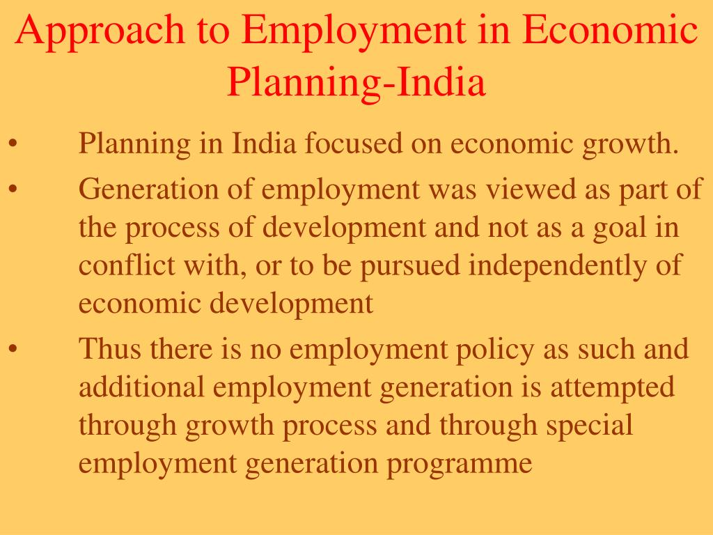 Approach to Employment in Economic Planning-India
