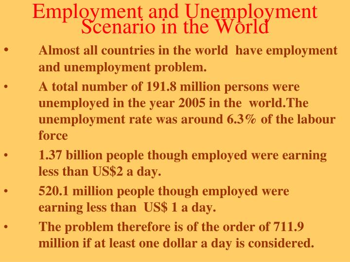 Employment and unemployment scenario in the world