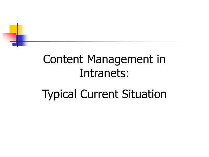 Content Management in Intranets: