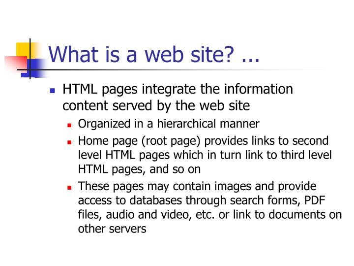 What is a web site? ...