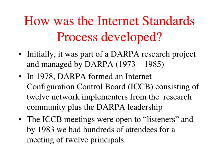 How was the internet standards process developed