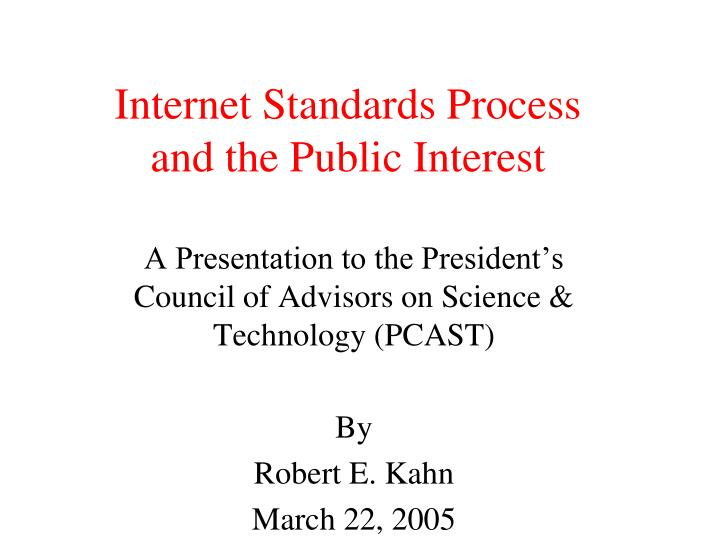 Internet standards process and the public interest l.jpg