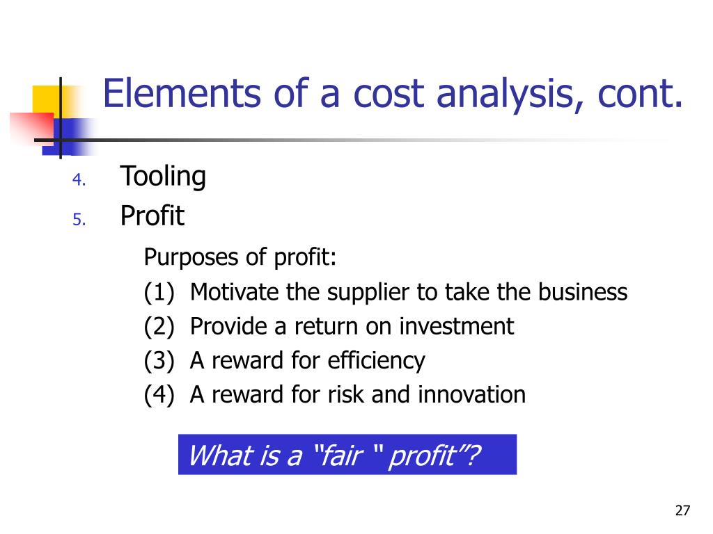 Elements of a cost analysis, cont.