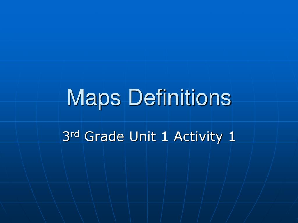 Maps Definitions