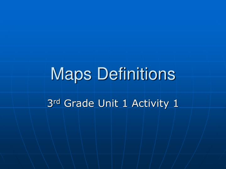 Maps definitions l.jpg
