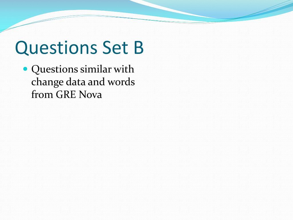 Questions Set B