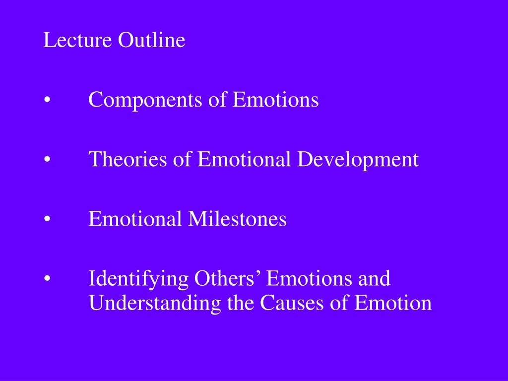 emotion and its theories Lo 111a describe the major theories of emotion mental states or feelings ( affective states) associated with our evaluation of our experiences discrete emotions theory—humans experience a small number of distinct emotions, though they may combine in complex ways emotions have biological roots and serve.