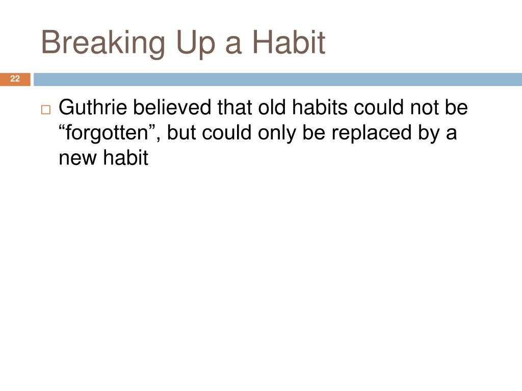 Breaking Up a Habit
