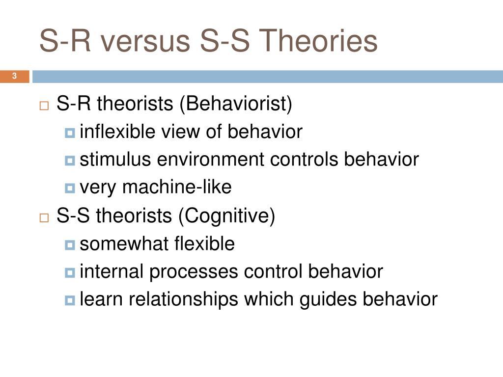 S-R versus S-S Theories