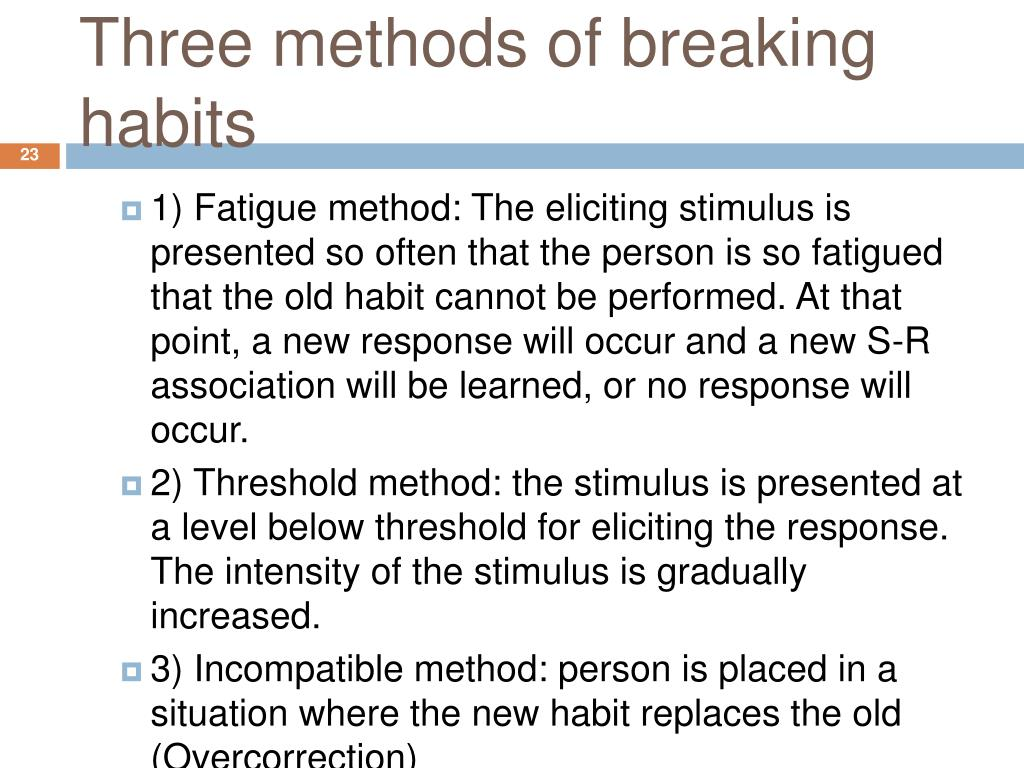 Three methods of breaking habits