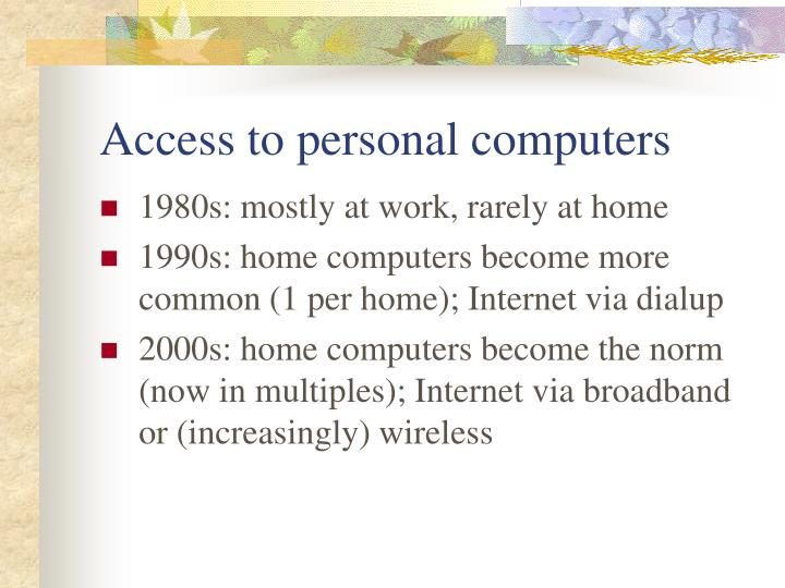 Access to personal computers l.jpg